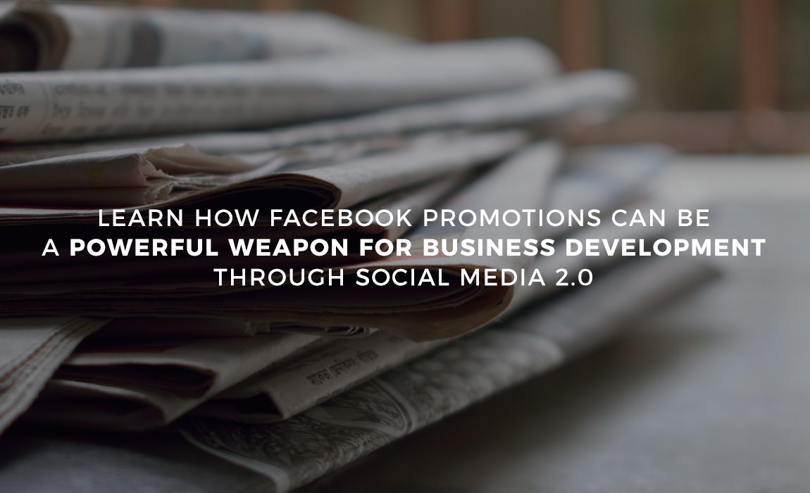 Learn how Facebook promotions can be a powerful weapon for business development through Social Media 2.0