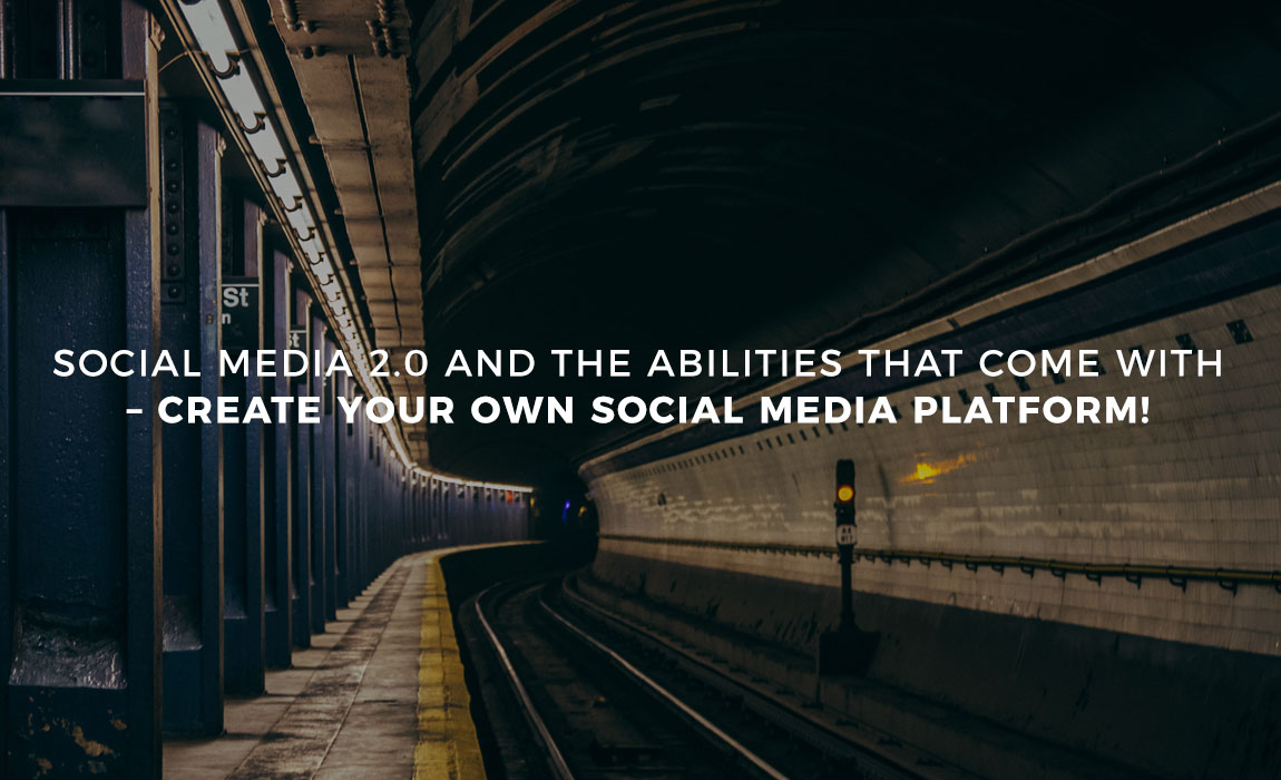 Social Media 2.0 and the abilities that come with – create your own social media platform!